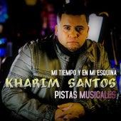 Mi Tiempo y en Mi Esquina (Pistas Musicales) de Kharim Santos