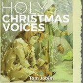 Holy Christmas Voices by Antônio Carlos Jobim (Tom Jobim)