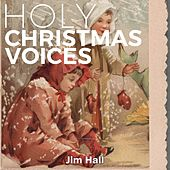 Holy Christmas Voices by Jim Hall