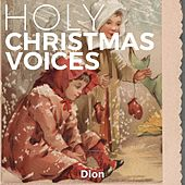 Holy Christmas Voices di Dion