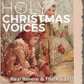 Holy Christmas Voices by Paul Revere & the Raiders