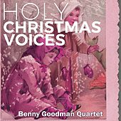 Holy Christmas Voices by Benny Goodman