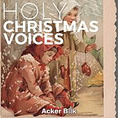Holy Christmas Voices by Acker Bilk