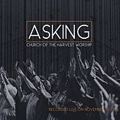 Asking by Church of the Harvest Worship