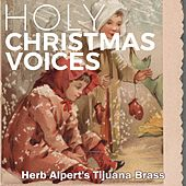 Holy Christmas Voices by Herb Alpert