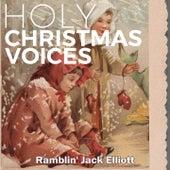 Holy Christmas Voices by Ramblin' Jack Elliot Ramblin' Jack Elliott