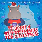 I Want a Hippopotamus for Christmas by Various Artists