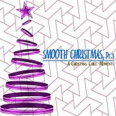 Smooth Christmas, Pt. 3 by Various Artists