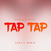 Tap Tap (Cahill Edit) by Vanilla Hype