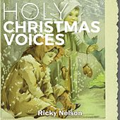 Holy Christmas Voices von Ricky Nelson