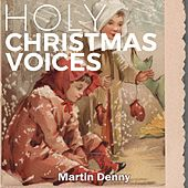 Holy Christmas Voices de Martin Denny