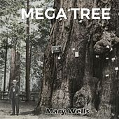 Mega Tree von Mary Wells