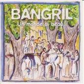 Un monde si beau by Bangril