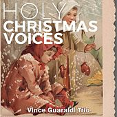 Holy Christmas Voices de Vince Guaraldi