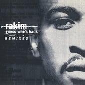 Guess Who's Back (Remix) by Rakim