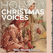 Holy Christmas Voices de Wes Montgomery