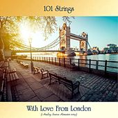 With Love From London (Analog Source Remaster 2019) von 101 Strings Orchestra