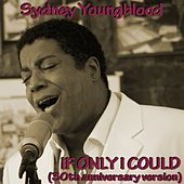 If Only I Could (20Th Anniversary Version) de Sydney Youngblood