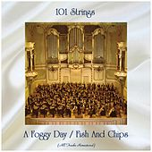 A Foggy Day / Fish And Chips (Remastered 2019) von 101 Strings Orchestra
