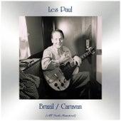 Brazil / Caravan (All Tracks Remastered) di Les Paul