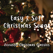 Easy and Soft Christmas Songs – Acoustic Christmas Classics de Acoustic Covers