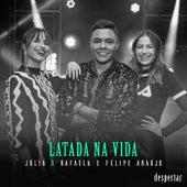 Latada Na Vida (Ao Vivo Em São Paulo / 2019) de Júlia & Rafaela