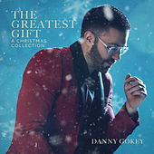 The Greatest Gift: A Christmas Collection by Danny Gokey