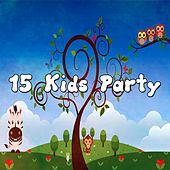 15 Kids Party by Canciones Infantiles
