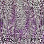 36 Rain and Peace by Rain Sounds and White Noise