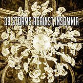 39 Storms Against Insomnia by Rain Sounds and White Noise