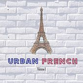 Urban french, vol.1 by FRESH.K, Ms, Houssdjo, Donald, Daisy, Stone Warley, Romy Angelo, Papa Rital, Cindya, Irong G, ABC Z, Alibi Montana, Skizy, MC Artemis Gordon, Swedy
