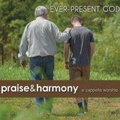 Ever-Present God de Praise and Harmony