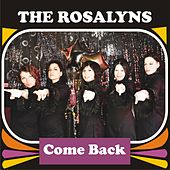 Come Back de The Rosalyns