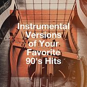 Instrumental Versions of Your Favorite 90's Hits von It's A Cover Up, 90's Pop Band, The Party Hits All Stars