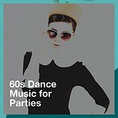 60s Dance Music for Parties de Rock Master 60, Le meilleur des années 60, The Party Hits All Stars