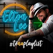 #Tônaplaylist by Elton Lee