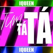 Tum Ta Ta by I Queen