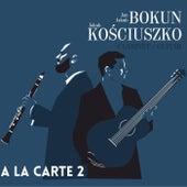 A La Carte 2 de Bokun-Kosciuszko Duo