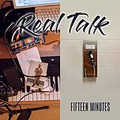Fifteen Minutes by Realtalk