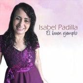 El Buen Ejemplo de Isabel Padilla