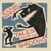 Tales from the Shadows von Blackball Bandits