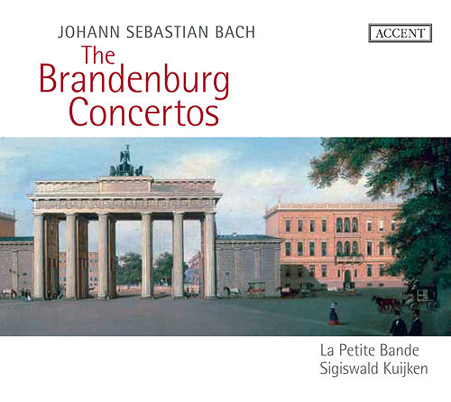 Bach: The Brandenburg Concertos by Sigiswald Kuijken