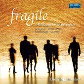 Fragile: A Requiem for Male Voices by Die Singphoniker