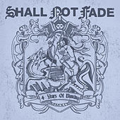 Shall Not Fade - 4 Years of Dancing von Various Artists