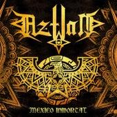 Mexico Inmortal de Aztlan