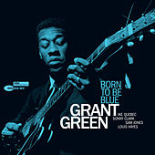 Born To Be Blue de Grant Green