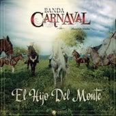El Hijo Del Monte de Banda Carnaval