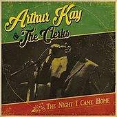 The Night I Came Home by Arthur Kay