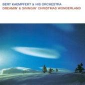 Dreamin' & Swingin' Christmas Wonderland by Bert Kaempfert
