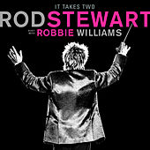 It Takes Two (with Robbie Williams) van Rod Stewart